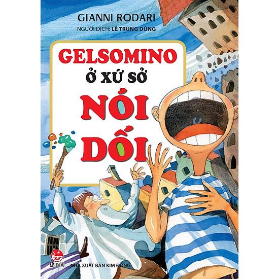 Gelsomino Ở Xứ Sở Nói Dối (Tái Bản 2016)