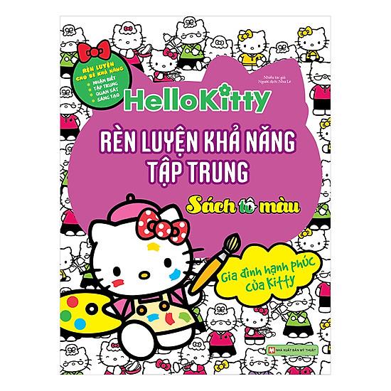 Hello Kitty - Sách Tô Màu - Rèn Luyện Khả Năng Tập Trung - Gia Đình Hạnh Phúc Của Kitty