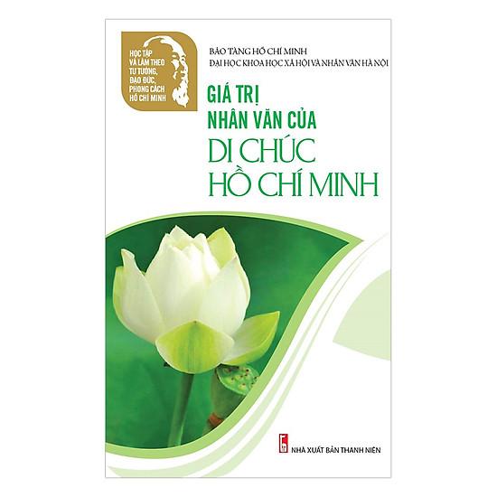 [Download Sách] Học Tập Và Làm Theo Tư Tưởng, Đạo Đức, Phong Cách Hồ Chí Minh – Giá Trị Nhân Văn Của Di Chúc Hồ Chí Minh