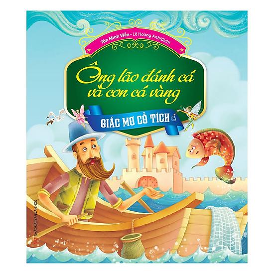 [Download Sách] Giấc Mơ Cổ Tích - Ông Lão Đánh Cá Và Con Cá Vàng