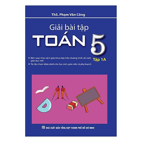 [Download Sách] Giải Bài Tập Toán Lớp 5 - Tập 1A