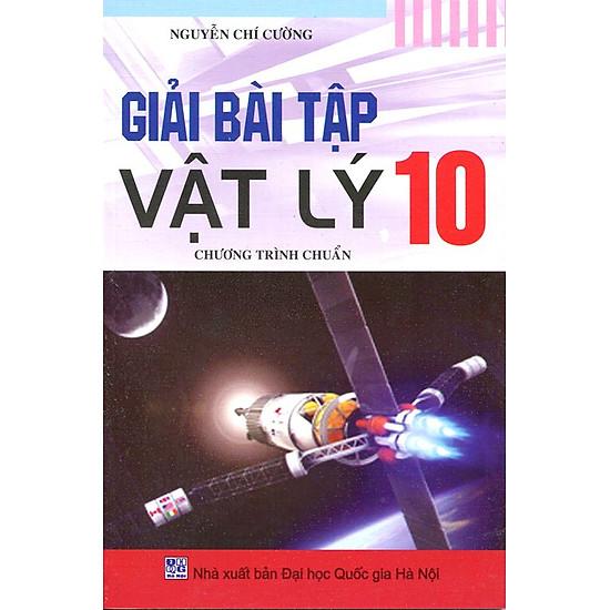 Giải Bài Tập Vật Lý Lớp 10 (Chương Trình Chuẩn) (Tái Bản)