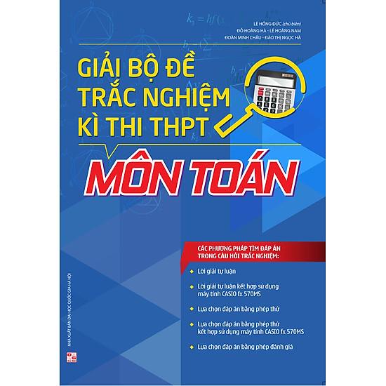 Giải Bộ Đề Trắc Nghiệm Kì Thi THPT - Môn Toán