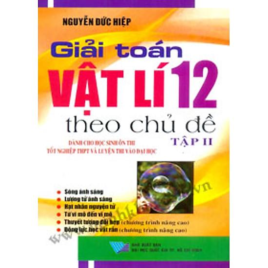 Giải Toán Vật Lý 12 Theo Chủ Đề - Tập 2