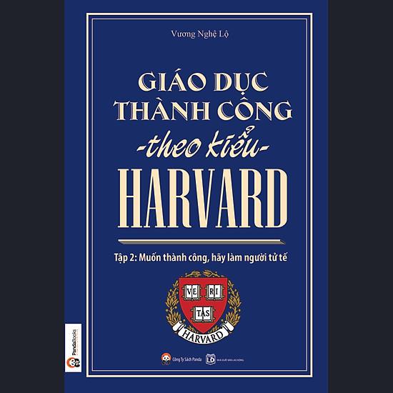 [Download Sách] Giáo Dục Thành Công Theo Kiểu Harvard - Tập 2