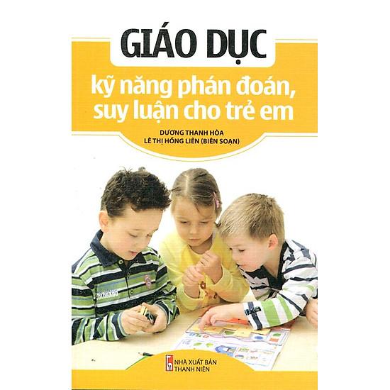 [Download Sách] Giáo Dục Kỹ Năng Phán Đoán, Suy Luận Cho Trẻ Em
