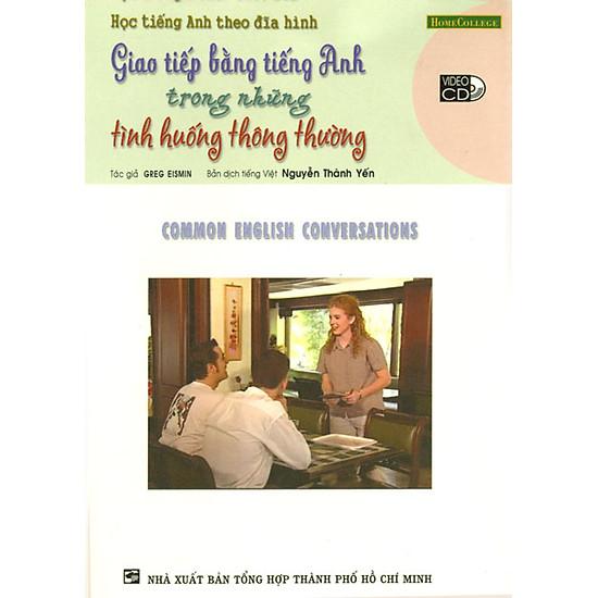 Giao Tiếp Bằng Tiếng Anh Trong Những Tình Huống Thông Thường (Kèm VCD)