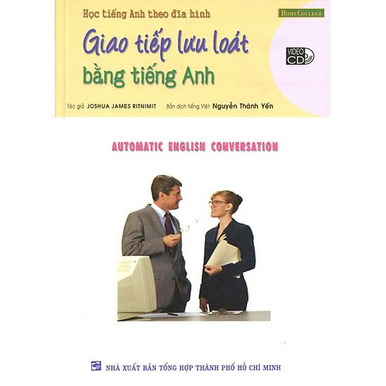 Giao Tiếp Lưu Loát Bằng Tiếng Anh (Kèm VCD)