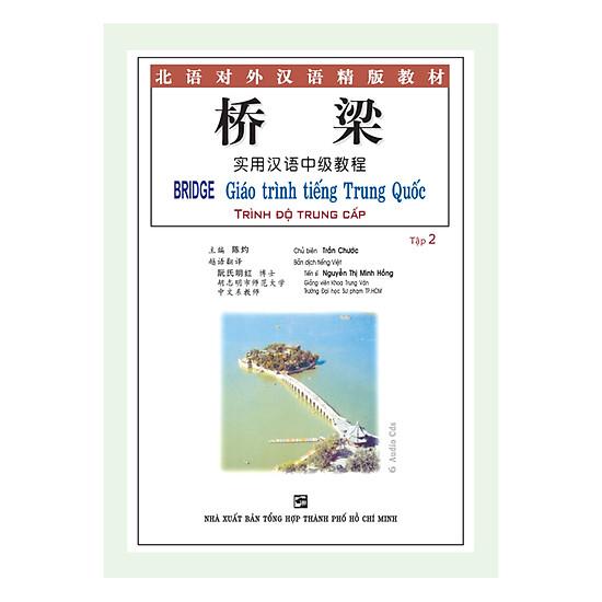 Bridge - Giáo Trình Tiếng Trung Quốc: Trình Độ Trung Cấp – Tập 2