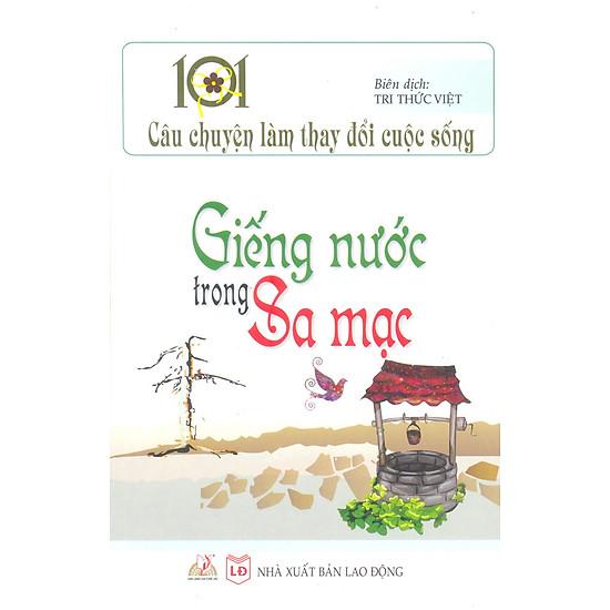 [Download Sách] 101 Câu Chuyện Làm Thay Đổi Cuộc Sống - Giếng Nước Trong Sa Mạc