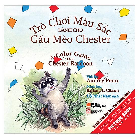 [Download sách] Trò Chơi Màu Sắc Dành Cho Gấu Mèo Chester Và Kẻ Bắt Nạt To Xác Xấu Xa – A Color Game For Chester Raccon