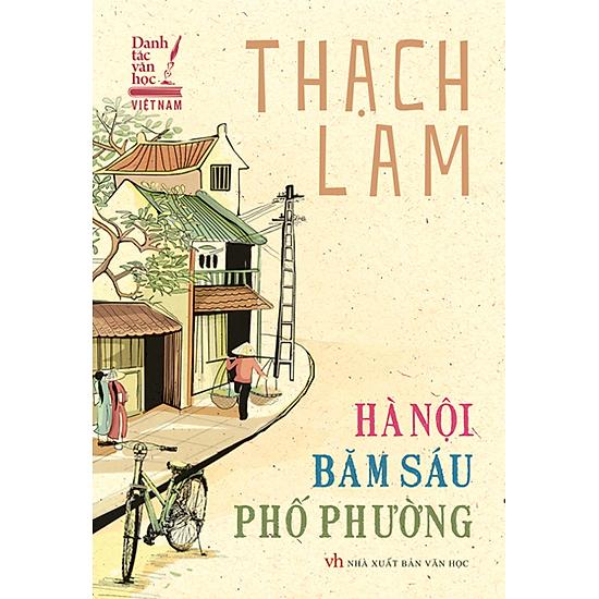 Danh Tác Văn Học Việt Nam –  Hà Nội Băm Sáu Phố Phường
