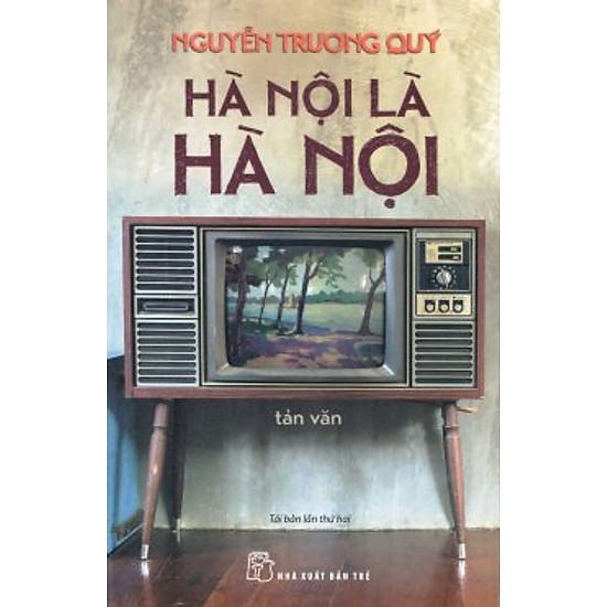 Hà Nội Là Hà Nội (Tái Bản 2016)