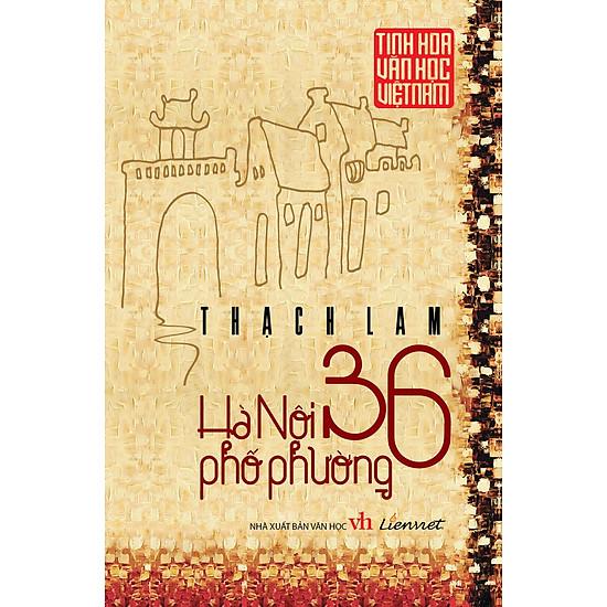 Tinh Hoa Văn Học Việt Nam – Hà Nội 36 Phố Phường