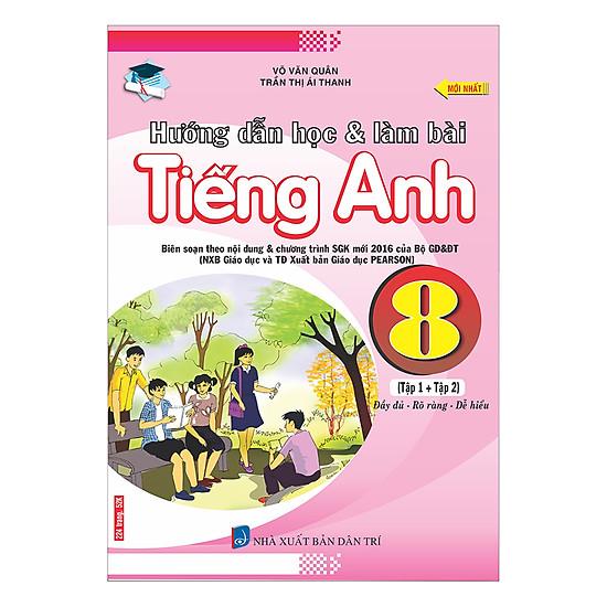 Hướng Dẫn Học Và Làm Bài Tiếng Anh 8 (Tập 1 + Tập 2)