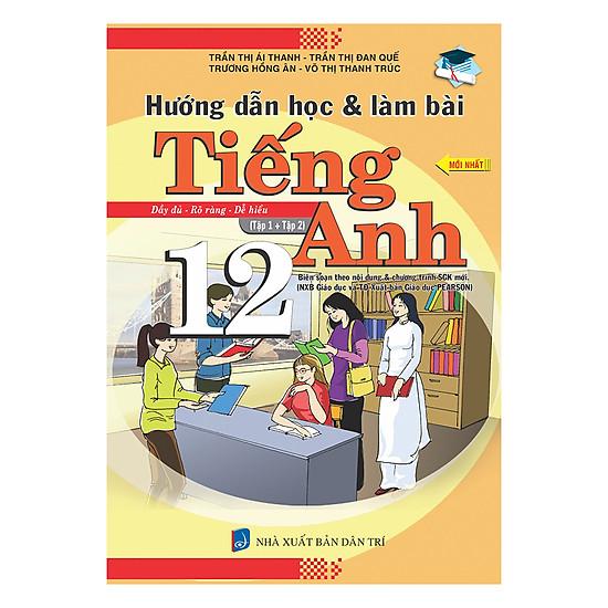 Hướng Dẫn Học Và Làm Bài Tiếng Anh - Lớp 12