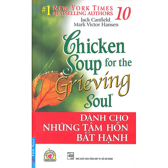 Chicken Soup For The Soul 10 – Dành Cho Những Tâm Hồn Bất Hạnh (Tái Bản 2013)