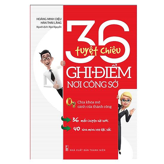 [Download sách] 36 Tuyệt Chiêu Ghi Điểm Nơi Công Sở