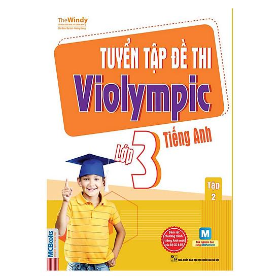 Tuyển Tập Đề Thi Violympic Tiếng Anh Lớp 3 – Tập 2 (Kèm Audio Tại App MCBooks)