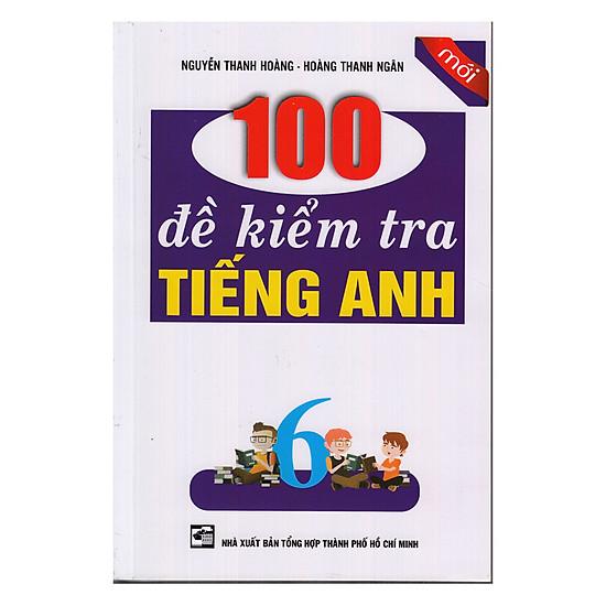 100 Đề Kiểm Tra Tiếng Anh Lớp 6