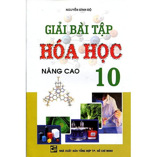 Giải Bài Tập Hóa Học Lớp 10 (Nâng Cao) (Tái Bản)