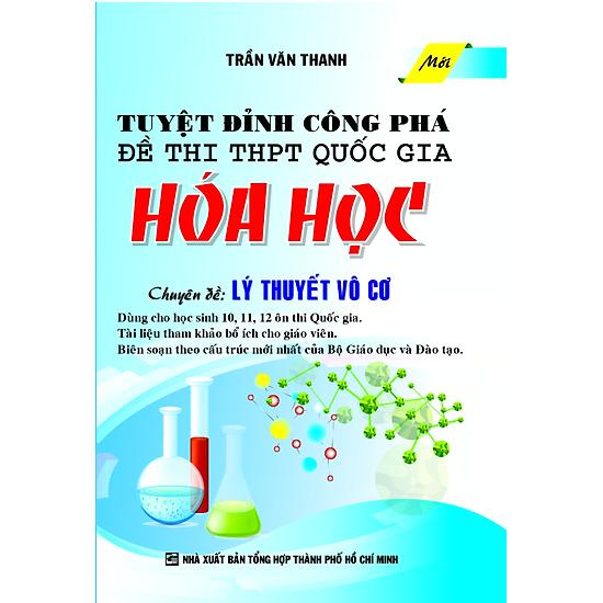 [Download Sách] Tuyệt Đỉnh Công Phá Đề Thi THPT Quốc Gia Hóa Học - Chuyên Đề: Lý Thuyết Vô Cơ