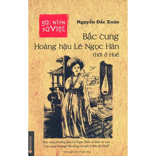 Góc Nhìn Sử Việt – Bắc Cung Hoàng Hậu Lê Ngọc Hân Thời Ở Huế