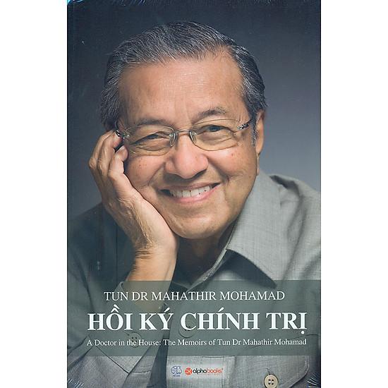 Hồi Ký Chính Trị (A Doctor In The House: The Memoirs Of Tun Dr Mahathir Mohamad)