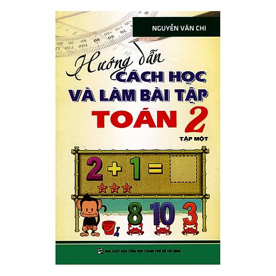 Hướng Dẫn Cách Học Và Làm Bài Tập Toán Lớp 2 (Tập 1)