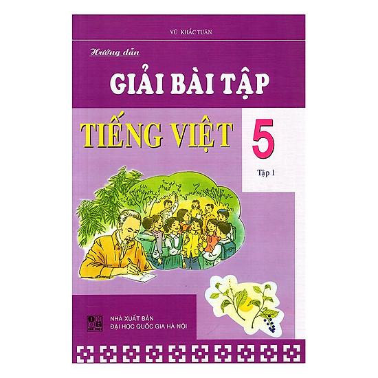 [Download Sách] Hướng Dẫn Giải Bài Tập Tiếng Việt Lớp 5 - Tập 1 (Tái Bản)
