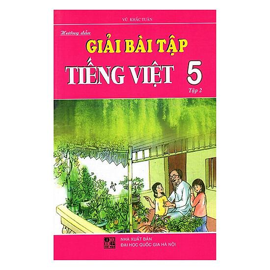 [Download Sách] Hướng Dẫn Giải Bài Tập Tiếng Việt Lớp 5 - Tập 2 (Tái Bản)