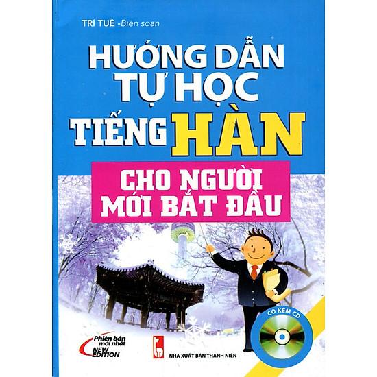 Hướng Dẫn Tự Học Tiếng Hàn Cho Người Mới Bắt Đầu (Kèm 01 CD)