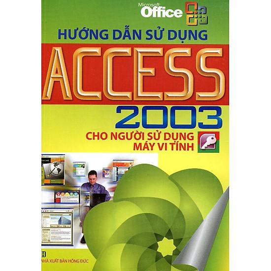 [Download Sách] Hướng Dẫn Sử Dụng Access 2003