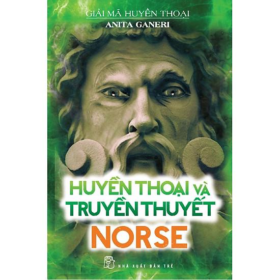 [Download Sách] Giải Mã Huyền Thoại - Huyền Thoại Và Truyền Thuyết Norse