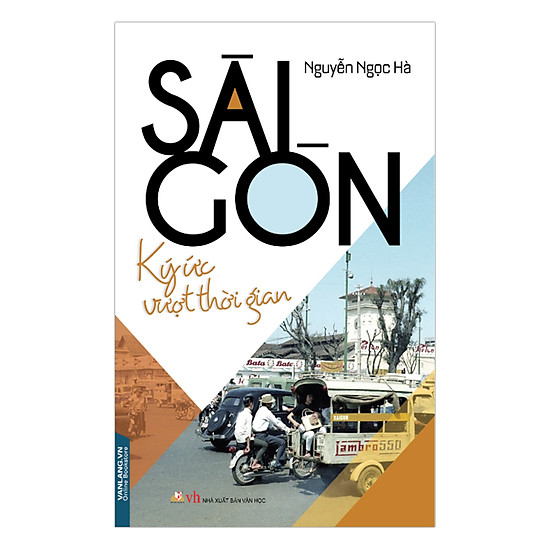 [Download sách] Sài Gòn - Ký Ức Vượt Thời Gian