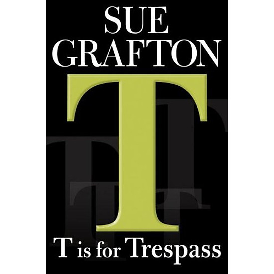 [Download Sách] T is for Trespass (Kinsey Millhone Mysteries)