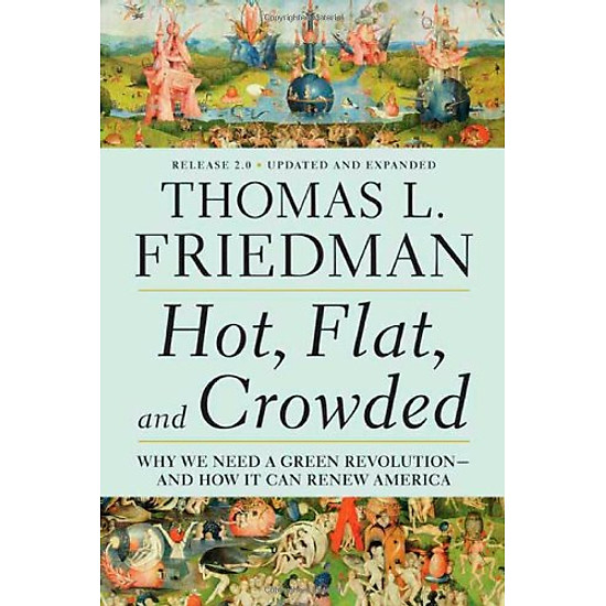 [Download Sách] Hot, Flat, and Crowded 2.0: Why We Need a Green Revolution--and How It Can Renew America