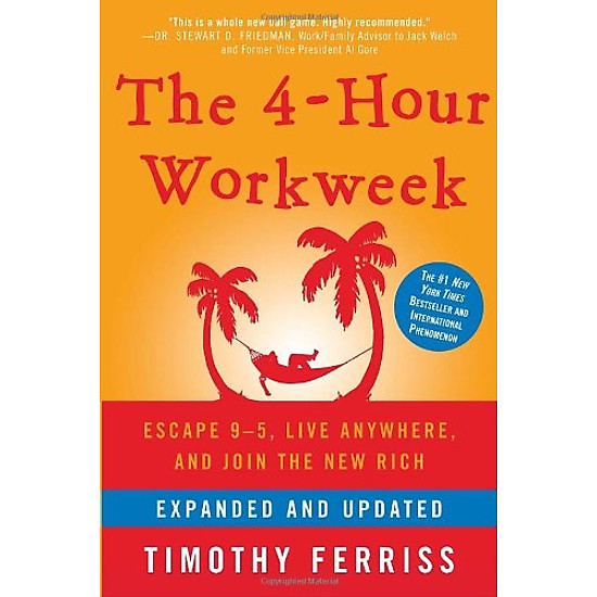 [Download Sách] The 4-Hour Workweek, Expanded and Updated: Expanded and Updated, With Over 100 New Pages of Cutting-Edge Content