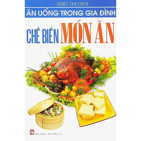 [Download sách] Ăn Uống Trong Gia Đình - Chế Biến Món Ăn