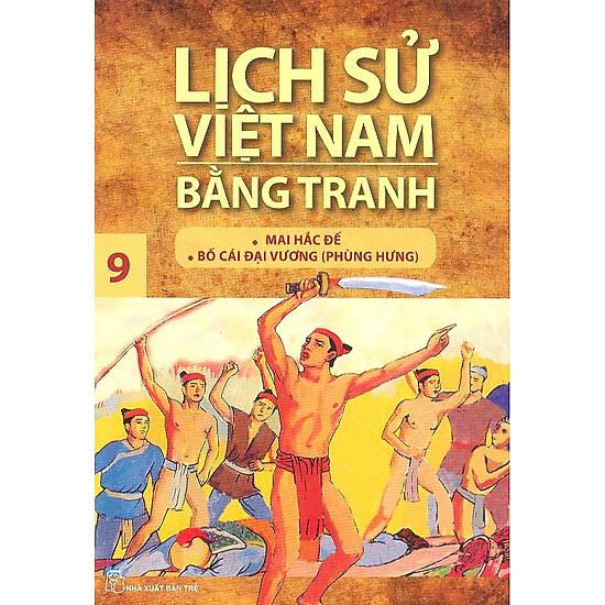 Lịch Sử Việt Nam Bằng Tranh Tập 9: Mai Hắc Đế Bố Cái Đại Vương (Tái Bản)