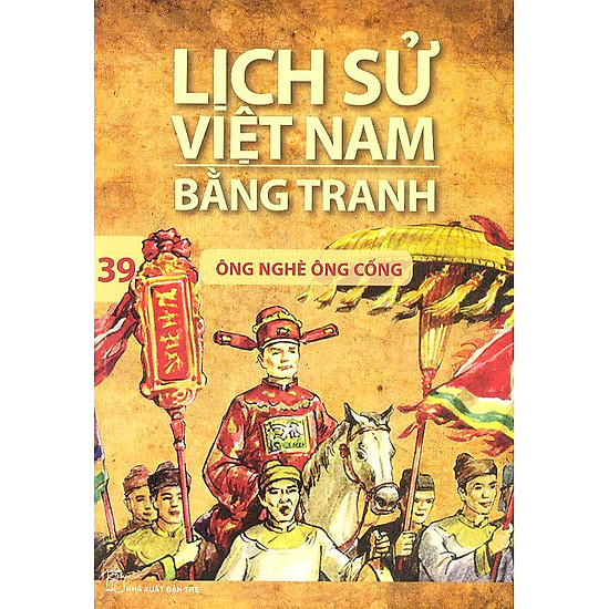 Lịch Sử Việt Nam Bằng Tranh Tập 39 : Ông Nghè Ông Cống (Tái Bản)