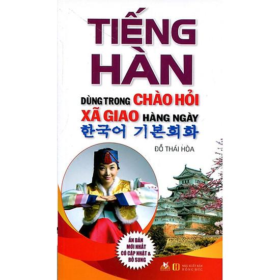 Tiếng Hàn Dùng Trong Chào Hỏi Xã Giao Hằng Ngày (Tái Bản 2016)