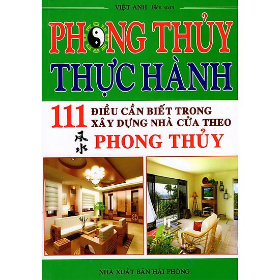 [Download Sách] Phong Thủy Thực Hành - 111 Điều Cần Biết Trong Xây Dựng Nhà Cửa Theo Phong Thủy