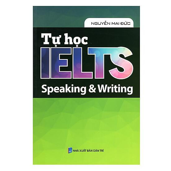 Tự Học IELTS - Speaking Và Writing