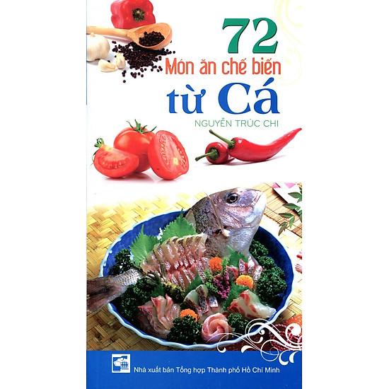 Hình ảnh download sách 72 Món Ăn Chế Biến Từ Cá