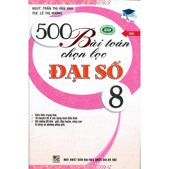 500 Bài Toán Chọn Lọc Đại Số Lớp 8