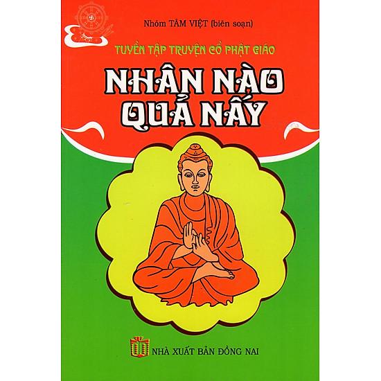 Tuyển Tập Truyện Cổ Phật Giáo – Nhân Nào Quả Nấy