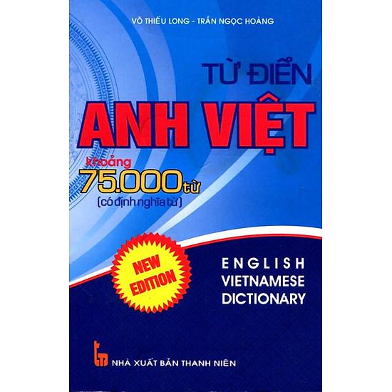 [Download sách] Từ Điển Anh Việt 75.000 Từ (Có Định Nghĩa Từ)
