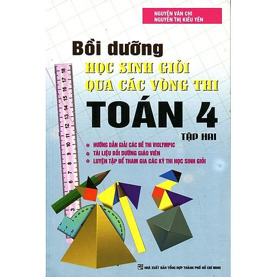 Bồi Dưỡng Học Sinh Giỏi Qua Các Vòng Thi Toán Lớp 4 (Tập 2)