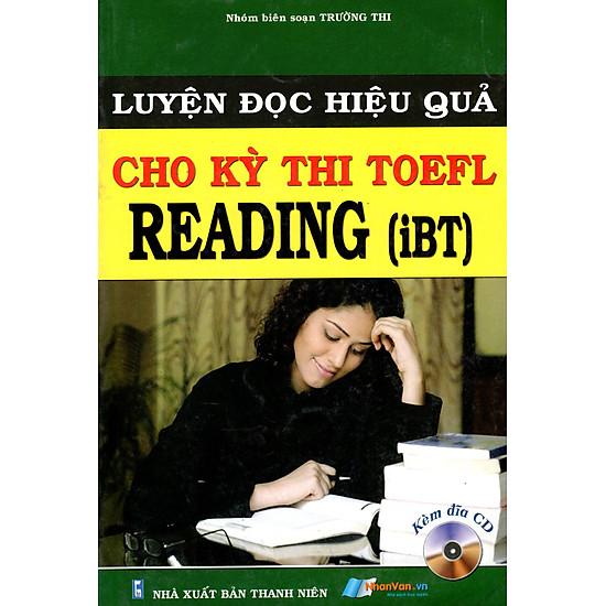 Luyện Đọc Hiệu Quả Cho Kỳ Thi TOEFL – Reading (iBT) (Kèm CD)